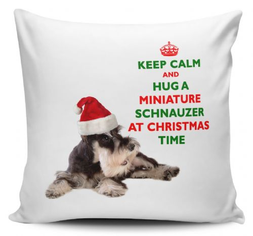 Christmas Keep Calm And Hug A Miniature Schnauzer Novelty Cushion Cover